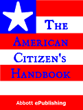 The American Citizen's Handbook - exclusively at Abbott ePublishing