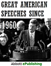Great American Speeches Since 1960, by Abbott ePublishing